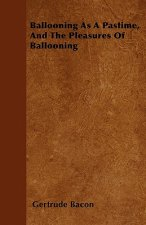 Ballooning As A Pastime, And The Pleasures Of Ballooning