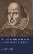 William Shakespeare And Robert Burton