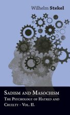 Sadism And Masochism - The Psychology Of Hatred And Cruelty - Vol. II