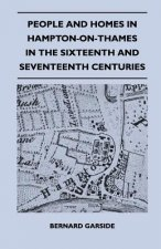 People And Homes In Hampton-On-Thames In The Sixteenth And Seventeenth Centuries