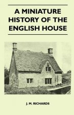 A Miniature History Of The English House