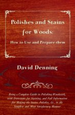 Polishes and Stains for Woods