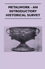 Metalwork - An Introductory Historical Survey
