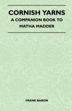 Cornish Yarns - A Companion Book to Matha Madder