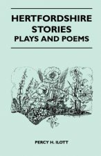 Hertfordshire Stories, Plays And Poems