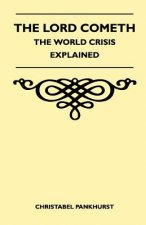 The Lord Cometh - The World Crisis Explained