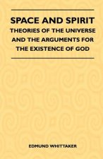 Space And Spirit - Theories Of The Universe And The Arguments For The Existence Of God