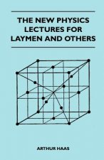 The New Physics Lectures For Laymen And Others