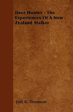 Deer Hunter - The Experiences Of A New Zealand Stalker