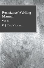 Resistance Welding Manual - Vol II