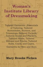 Woman's Institute Library Of Dressmaking - Tailored Garments - Essentials Of Tailoring, Tailored Buttonholes, Buttons, And Trimmings, Tailored Pockets