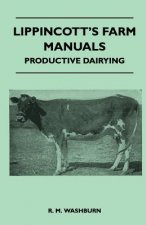 Lippincott's Farm Manuals - Productive Dairying