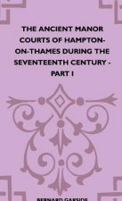 The Ancient Manor Courts Of Hampton-On-Thames During The Seventeenth Century - Part I