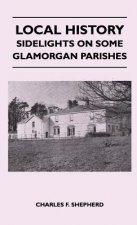 Local History - Sidelights On Some Glamorgan Parishes