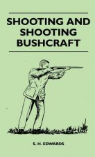 Shooting And Shooting Bushcraft