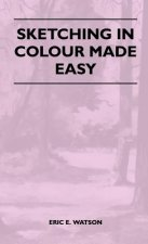 Sketching In Colour Made Easy