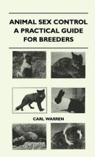 Animal Sex Control - A Practical Guide For Breeders