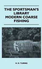 The Sportsman's Library - Modern Coarse Fishing