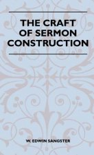 The Craft Of Sermon Construction