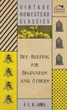 Bee-Keeping For Beginners And Others