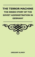 The Terror Machine - The Inside Story Of The Soviet Administration In Germany