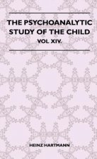 The Psychoanalytic Study Of The Child - Vol XIV.
