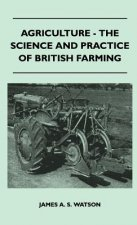 Agriculture - The Science And Practice Of British Farming
