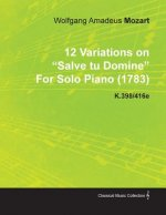 12 Variations on Salve Tu Domine by Wolfgang Amadeus Mozart for Solo Piano (1783) K.398/416e