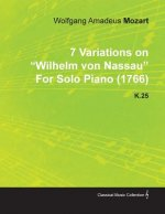 7 Variations on Wilhelm Von Nassau by Wolfgang Amadeus Mozart for Solo Piano (1766) K.25