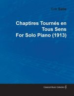 Chaptires Tourn S En Tous Sens by Erik Satie for Solo Piano (1913)