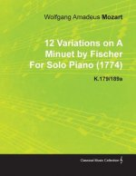 12 Variations on a Minuet by Fischer by Wolfgang Amadeus Mozart for Solo Piano (1774) K.179/189a