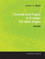 Toccata and Fugue in E Major by J. S. Bach for Solo Organ Bwv566