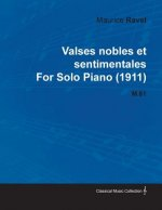 Valses Nobles Et Sentimentales by Maurice Ravel for Solo Piano (1911) M.61