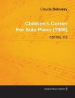 Children's Corner by Claude Debussy for Solo Piano (1908) Cd119/L.113
