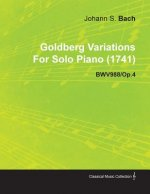 Goldberg Variations by J. S. Bach for Solo Piano (1741) Bwv988/Op.4