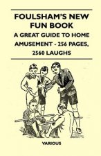 Foulsham's New Fun Book - A Great Guide to Home Amusement - 256 Pages, 2560 Laughs