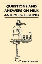 Questions And Answers On Milk And Milk-Testing