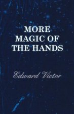 More Magic of the Hands - A Magical Discourse on Effects with