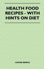 Health Food Recipes - With Hints On Diet