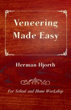 Veneering Made Easy - For School and Home Workshop