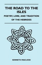 The Road to the Isles - Poetry, Lore, and Tradition of the Hebrides