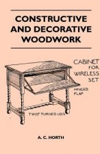 Constructive and Decorative Woodwork