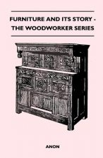 Furniture and its Story - The Woodworker Series