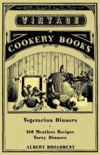 Vegetarian Dinners - 160 Meatless Recipes (Forty Dinners)