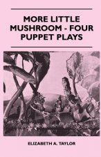 More Little Mushroom - Four Puppet Plays