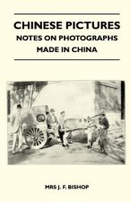 Chinese Pictures - Notes on Photographs Made in China
