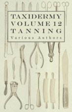 Taxidermy Vol. 12 Tanning - Outlining the Various Methods of Tanning