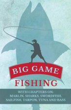 Big Game Fishing - With Chapters on