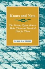 Knots and Nets - The Various Types, How to Make Them and Practical Uses for Them