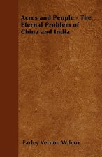 Acres and People - The Eternal Problem of China and India